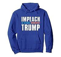 Impeach Trump T Shirt Hoodie Royal Blue