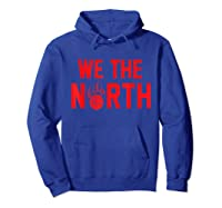 Toronto's We The Other North Basketball Gift Canada Shirts Hoodie Royal Blue