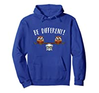 Be Different Owls Funny Animal Bird Lover Kawaii Quotes Tank Top Shirts Hoodie Royal Blue