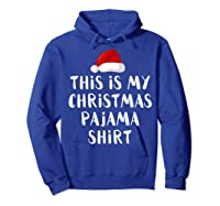 This Is My Christmas Pajama Santa Hat Family Matching Xmas Shirts Hoodie Royal Blue