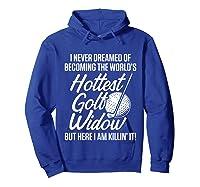 Golf Widow Wife Hottest Golfer Funny Golfing T-shirt Hoodie Royal Blue