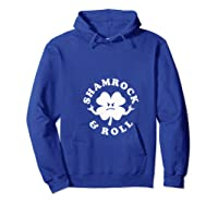 Shamrock And Roll Funny Saint Patricks Day T Shirt Hoodie Royal Blue