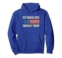 Keep America Great Impeach Trump T Shirt Hoodie Royal Blue