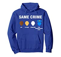 Same Crime Life 15 Years Probation Paid Administrative Leave Shirts Hoodie Royal Blue