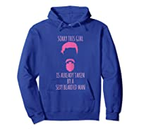 Funny Beard Sorry This Girl Is Already Taken Shirts Hoodie Royal Blue