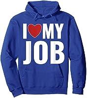 I Love My Job Entrepreneur Work T-shirt Hoodie Royal Blue
