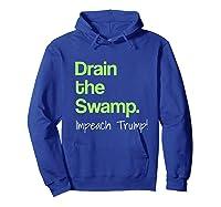 Drain The Swamp Impeach Trump T Shirt Hoodie Royal Blue