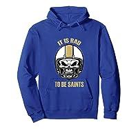 Saints Rad To Be Nola New Orleans Football Fan Shirts Hoodie Royal Blue