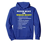 Witch Hunt Or Which Hunt 9 Reasons To Impeach Trump T Shirt Hoodie Royal Blue