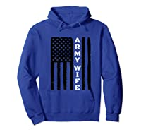 Proud Army Wife Military Wife Veteran S Day Gift Idea T Shirt Hoodie Royal Blue