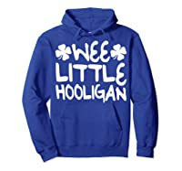 Wee Little Hooligan T Shirt Saint Patrick Day Gift Shirt Hoodie Royal Blue