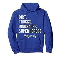 Dirt Trucks Dinosaurs Superheroes Boy Mom Shirts Hoodie Royal Blue