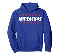 Trump Impeach 45 Protest T Shirt Hoodie Royal Blue