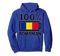Romania Flag T Shirt 100 Romanian Battery Power Tee Hoodie Royal Blue