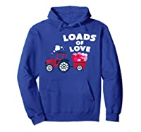 Loads Of Love Valentine S Day Tractor Cute T Shirt Hoodie Royal Blue