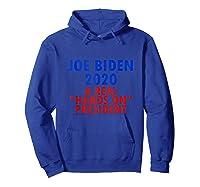 Joe Biden For President 2020 Shirt Hands Funny Political Tee Tank Top Hoodie Royal Blue