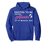Excited To Be Called Auntie Again 2019 Shirts Hoodie Royal Blue