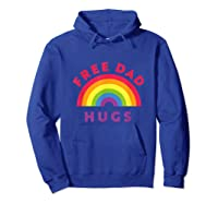 Free Dad Hugs, Free Dad Hugs Rainbow Gay Pride Shirts Hoodie Royal Blue