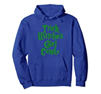 Trick Witches Get Candy Scary Halloween Horror T-shirt Hoodie Royal Blue