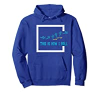 This Is How I Roll Funny Airplane Aircraft Gift S Shirts Hoodie Royal Blue