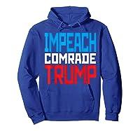 Impeach Soviet Comrade Traiter President Trump T Shirt Hoodie Royal Blue