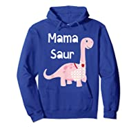 Mama Saur Dino Mom T Shirt Funny Gift For Mothers Day Hoodie Royal Blue