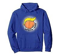 Impeach Donald Trump Funny Bad Hair Peach Face T Shirt Hoodie Royal Blue