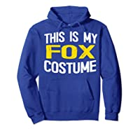 I'm Really A Fox Shirt This Is My Human Costume T-shirt Hoodie Royal Blue