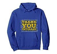 Thank You Veterans American Army Veterans Day Gift T Shirt Hoodie Royal Blue