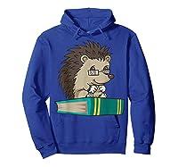 Cute Unique Bookworm Reading Hedgehog Gift Shirts Hoodie Royal Blue