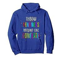 Throw Kindness Around Like Confetti Shirts Hoodie Royal Blue