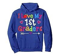 Love My 1st Graders Gift First Grade Tea Shirts Hoodie Royal Blue