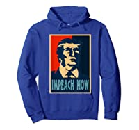 Impeach Trump Now Nancy Funny Vintage Gift T Shirt Hoodie Royal Blue