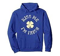 Kiss Me I M Irish Shirt St Saint Patrick S Day T Shirt Hoodie Royal Blue