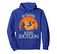 Badger Rides Shotgun Animal Lover Halloween Party Gift Shirts Hoodie Royal Blue