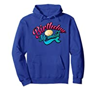 Birthday Mermaid Cool Sirenia Fanatics Gift Shirts Hoodie Royal Blue