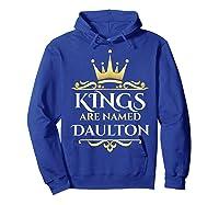 Kings Are Named Daulton Shirts Hoodie Royal Blue