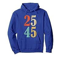 25 45 T Shirt 2545 25th Adt Shirt Impeach Gift Hoodie Royal Blue