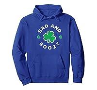 Bad And Boozy Saint Patricks Day Drinking T Shirt Hoodie Royal Blue