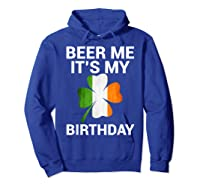 Beer Me It's My Birthday Ireland Flag Clover Gift Shirts Hoodie Royal Blue