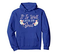 It Is Well With My Soul Inspirational Christian Quote Simple T-shirt Hoodie Royal Blue