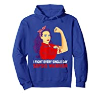 I Fight Every Single Day Sepsis Awareness Tshirt Hoodie Royal Blue