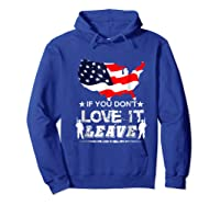 America If You Don't Love It Leave Shirts Hoodie Royal Blue