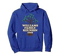 Family Tree 2019 Williams Family Reunion Shirts Hoodie Royal Blue