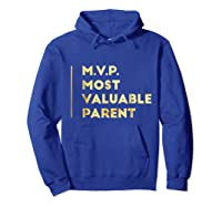 Mvp Most Valuable Parent Happy Mothers Day T Shirt Hoodie Royal Blue