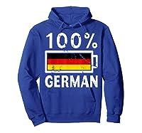 Germany Flag T Shirt 100 German Battery Power Tee Hoodie Royal Blue