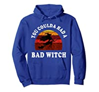 You Coulda Had A Bad Witch Vintage Custom Gift Halloween Shirts Hoodie Royal Blue