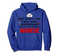 Once Upon A Time I Was Sweet And Innocent Then I Started Shirts Hoodie Royal Blue