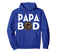 S Donut Papa Bod T Shirt Funny Father S Day Gift Hoodie Royal Blue