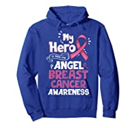 My Hero Is Now My Angel Breast Cancer Awareness Tshirt Gifts T Shirt Hoodie Royal Blue